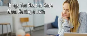 Things you need to know when getting a loan online