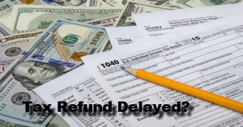 is your tax refund delayed?