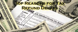 top reasons for tax refund delays