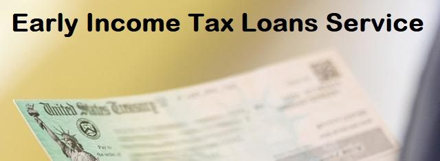 Early Income Tax Loans Service