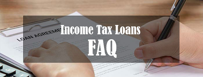 Income Tax Loans FAQ