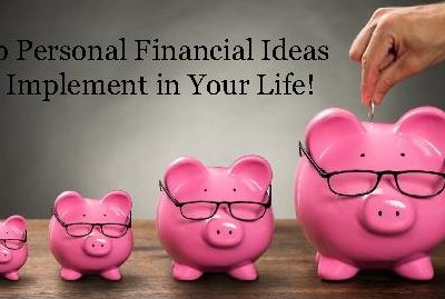 Top Personal Financial Ideas to Implement in Your Life
